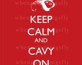 Guinea Pig Art Keep Calm Cavy On Print - Many Colors Available!