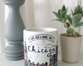We Belong in Chicago Mug