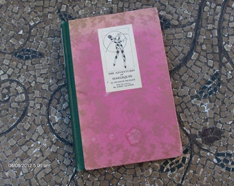 The Adventures of Harlequin by Francis Bickley with Decorations by John Austin -1923 - Rare