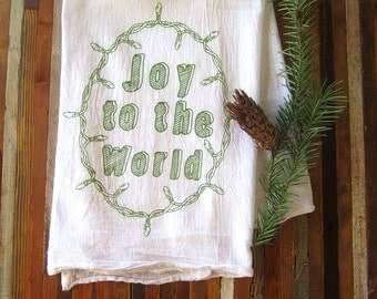 Tea Towel - Screen Print Tea Towel - Flour Sack Towel - Joy to the World - Christmas Tea Towel - Kitchen Towels - Holiday Decor - Gift