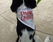 Doggie Only Child Expiring Date Bandana - Script