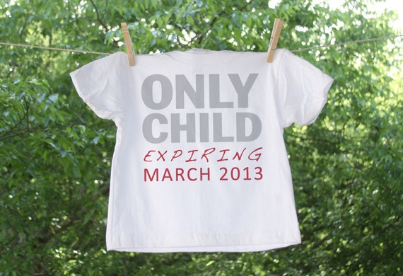 Only Child Expiring Date Shirt - Simple Text