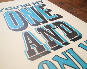Letterpress print, You're My One And Only. Signed & numbered limited edition. Black and Blue.