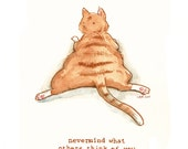 cattism no. 9: nevermind what others think of you 5 x 7 Illustration Print funny cat, cat humor, orange tabby