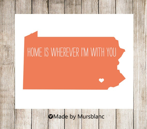 "State Love Print "" Pennsylvania "" Home is Wherever I'm with you. Printable"