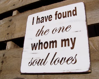 I have found the one whom my soul loves Wood Sign