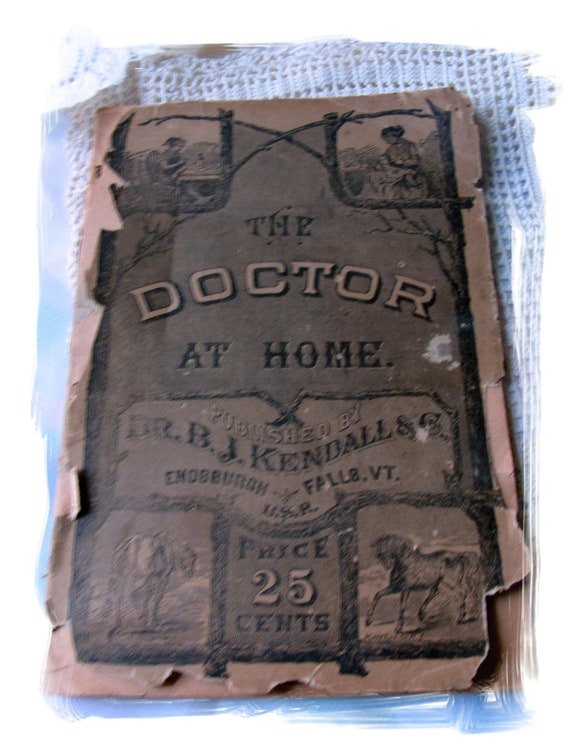 TREASURY ITEM.  Antique Book 1882 The Doctor at Home by Dr. B. J. Kendall Vet Med Book