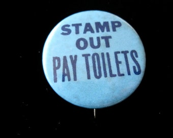 Sixties Original Hippie Protest Button Stamp Out Pay Toilets Pinback Psychedelic Era