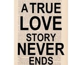 romantic love quote decor - A True Love Story Never Ends - dictionary art print
