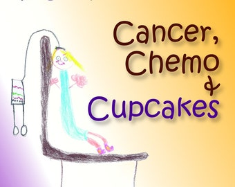 """11 year old writes book on conquering cancer: """"The Girl Who Had a Big Adventure - Cancer, Chemo & Cupcakes"""" by Stacia Mers and Jane Freund"""