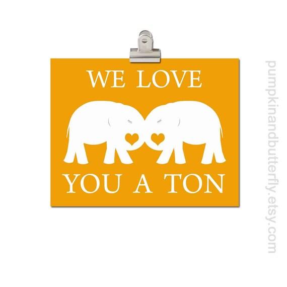 Elephant Nursery Art, Kids Wall Art, Children's Art Print, Playroom Art, Valentine Print,  Elephant, Good Luck, Unisex, We Love You A Ton