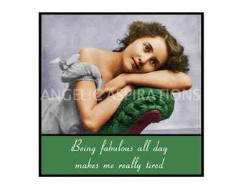 Magnet - Being fabulous all day makes me really tired - Vintage Woman Friend Sister Mother Daughter Co-Worker Colleague Gift