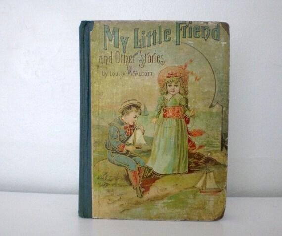 RESERVED Vintage Children's Book My Little Friend Alcott