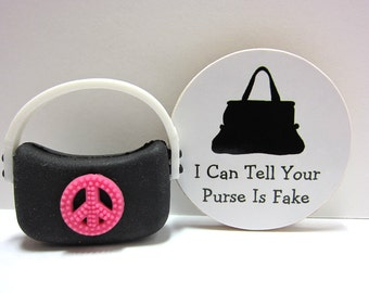 I Can Tell Your Purse Is Fake - Funny Wood Magnet