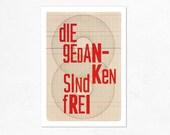 """Thoughts are free , """"Die gedanken sind frei"""", print 8.27 x 11.70 (A4)."""