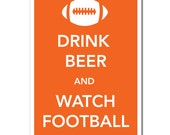 Drink Beer Watch Football Auburn 13 x 19 (12 x 18) Keep Calm and Carry On Spoof Poster-Orange. Man Room. Dorm Room. Apartment. War Eagle.