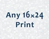 Any 16x24 Photograph