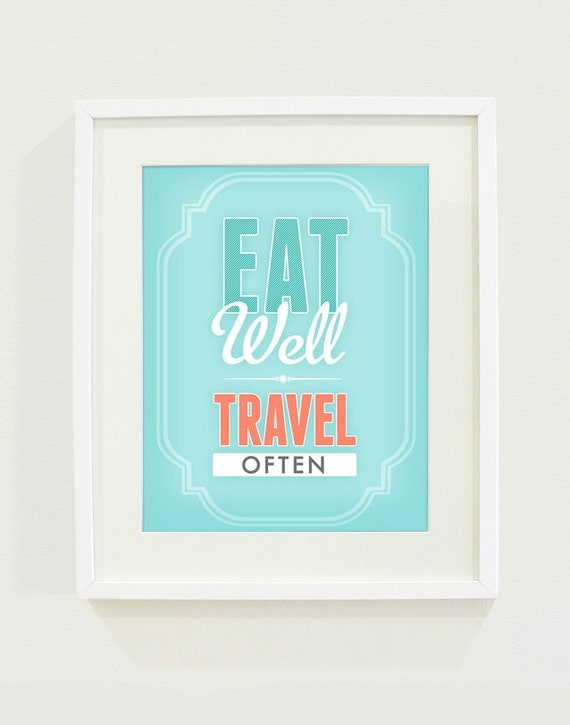 Eat Well Travel Often Art Print // 8x10