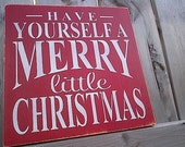 Have Yourself A Merry Little Christmas wooden sign by Dressingroom5