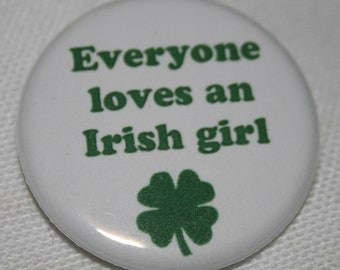 Everyone Loves and Irish Girl 1.25 inch Pinback Button