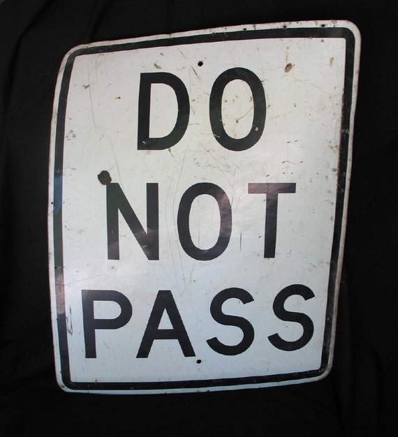 "Vintage Road Sign ""Do Not Pass"""