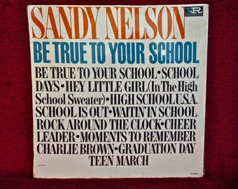 SANDY NELSON - Be True to Your School - 1964 Vintage Vinyl Record Album