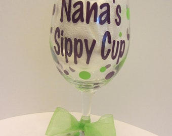 Extra large personalized wine glass- Nana's sippy cup - Grandma, Mommy