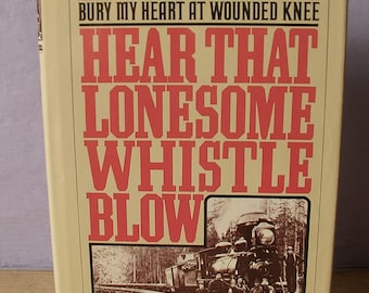 Vintage Hear That Lonesome Whistle Blow, 1977, first edition train book photographs illustrations, railroad history book, US history book