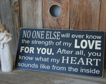 No one else will ever know the strength of my love for you... new baby, nursery, baby shower, family, child, heart,sign with vinyl lettering