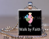 Scrabble Tile Pendant -Walk by Faith -  Free Silver Plated Ball Chain (CHT4)