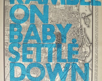 Montreal / Ramble On Baby. Settle Down Easy. / Letterpress Print on Antique Atlas Page