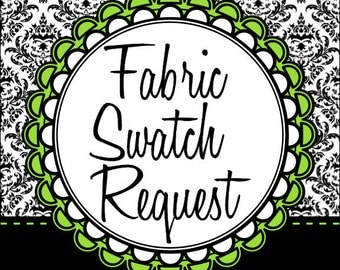 FABRIC SAMPLE/ SWATCH Request-- Choose any  fabric swatch, from our shop