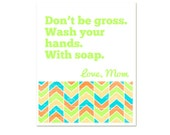 Don't be Gross Wash Your Hands Use Soap Print - Sarcastic Bathroom Decor- Snarky Art - Blue Orange Yellow Lime Green