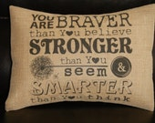Pooh Quote Burlap Pillow, You are Braver You are Stronger, Winnie the Pooh, INSERT INCLUDED