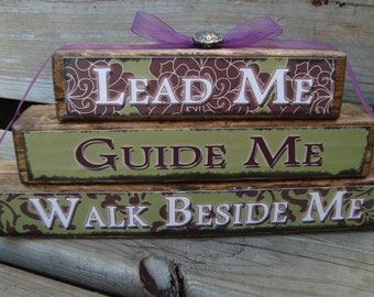 Lead Me, Guide Me, Walk Besided Me Stackers made of Wood - Inspirational gift for friends and family