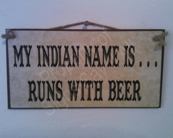 My Indian Name Is Runs With Beer