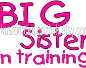 Big Sister in training iron-on shirt decal Large size decal