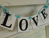 LOVE Wedding Garland -Reception Decoration -Bridal Shower Decorations -Photo Prop You Pick the colors