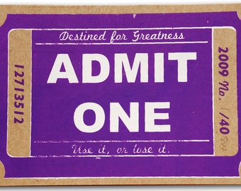 screen print // ADMIT ONE // hand-pulled 5.25 x 8 purple typography print