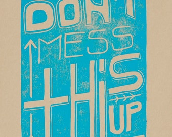 block print // Don't Mess This Up // hand-carved hand-printed 5 x 7 illustrated typography print - artist's proof