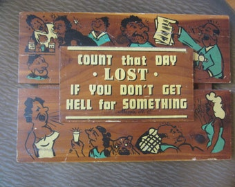 Vintage 1960s Count that Day Lost if You Don't Get Hell for Something Maggie, NC Souvenir wooden Hanging plaque kitschy