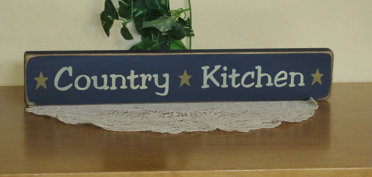 country kitchen signs primitive country kitchen wood sign shelf sitter your by ccwd 2890