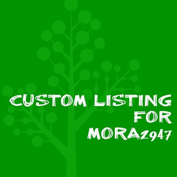 Custom Listing For Mora2947