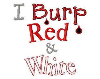 I Burp Red and White - Machine Embroidery Design - 8 Sizes