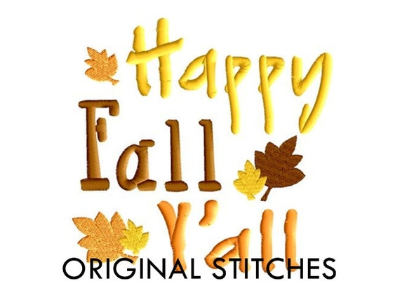 Happy Fall Y'all Embroidery Digitized Digital Design File 4x4 5x7 6x10 7x11