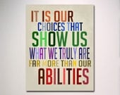 Typography Print / Dumbledore Quote / It Is Our Choices ... More Than Our Abilities / Wall Art / Inspirational Art