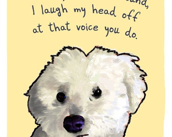 Bichon 5x7 Print of Original Painting with phrase