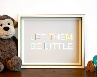 Let Them Be Little Typographic Quote Art, colorful modern nursery wall art - inspirational, motivational 8x10 print