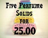 Sale, Perfume Solids, Buy Five for Twenty Five Dollars, Ships Free With Any Other Item, Choose Your Fragrance