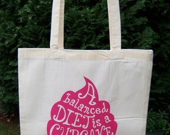 "ON SALE Eco Friendly Screen Printed Grocery Tote Bag Natural Cotton, Organic & Fair Trade: ""A balanced diet is a cupcake in each hand"""